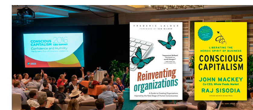 Conscious Capitalism and Reinventing Organizations